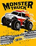 Monster Truck Coloring Book for Kids: 30 Uniques Illustrations of Monster Trucks, Fire Trucks, Dump Trucks, Garbage Trucks, and More... Ages 4-8