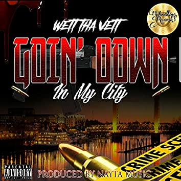 Goin' Down In My City