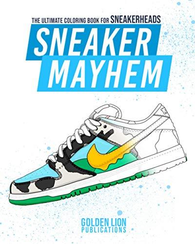 Sneaker Mayhem: The Ultimate Coloring Book For Sneakerheads