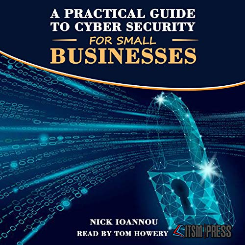 A Practical Guide to Cyber Security for Small Businesses audiobook cover art