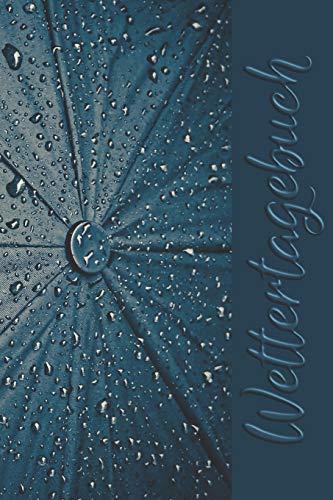 Wettertagebuch: A5 Wettertagebuch mit Icons & Platz für besondere Ereignisse | 52 Wochen – 365 Tage | Softcover