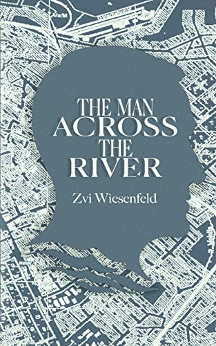 The Man Across the River The incredible story of one man s will to survive the Holocaust product image