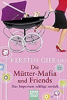 Die Mütter-Mafia und Friends 3404160436 Book Cover