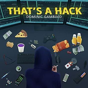 Thats A Hack
