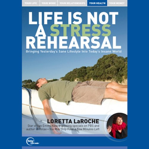 Life is Not a Stress Rehearsal (Live) audiobook cover art
