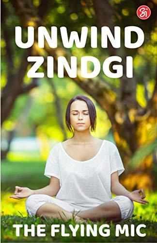 UNWIND JINDAGI (English Edition)