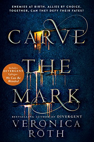 Carve The Mark: Veronica Roth's breathtaking fantasy captures an unusual friendship, an epic love story, and a galaxy-sweeping adventure.: Book 1