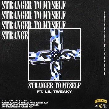 Stranger to Myself (feat. Lil Tweaky)