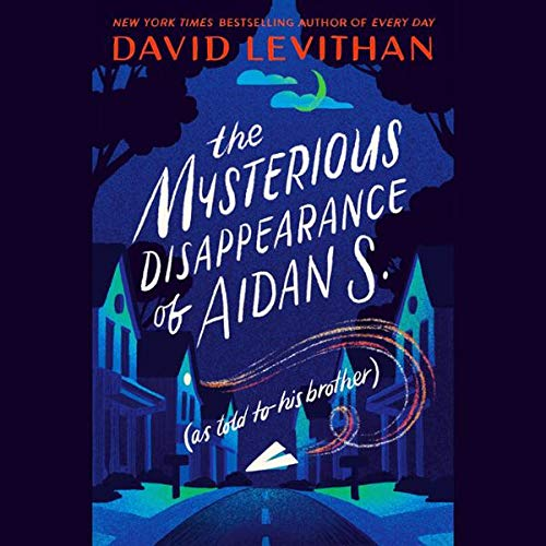 The Mysterious Disappearance of Aidan S. (as Told to His Brother)  By  cover art