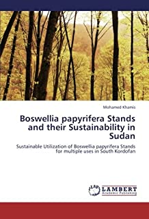 Boswellia papyrifera Stands and their Sustainability in Sudan: Sustainable Utilization of Boswellia papyrifera Stands for multiple uses in South Kordofan