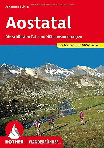 Aostatal: Die schönsten Tal- und Höhenwanderungen. 50 Touren mit GPS-Tracks (Rother Wanderführer)