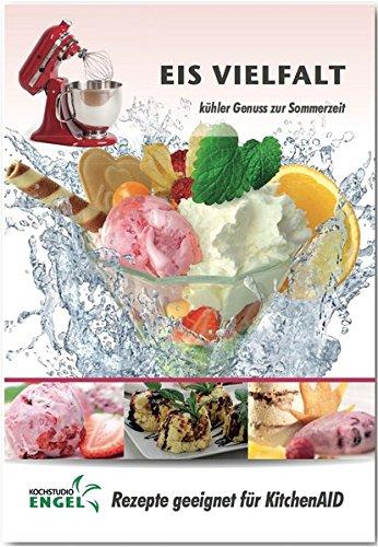 Eis – Rezepte geeignet für KitchenAid Eismaschine: kühler Genuss zur Sommerzeit