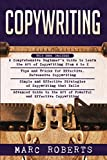 Copywriting: 4 in 1- Beginner's Guide+ Tips and Tricks+Simple and Effective Strategies+ Advanced...