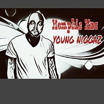MEMPHIS MAC YOUNG NIGGAZ