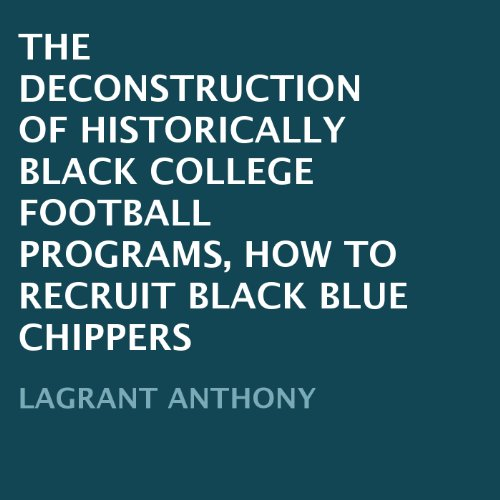 The Deconstruction of Historically Black College Football Programs audiobook cover art
