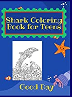 Shark Coloring Book for Teens: Have fun with your daughter with this gift: Coloring mermaids, unicorns, crabs and dolphins 50 Pages of pure fun!