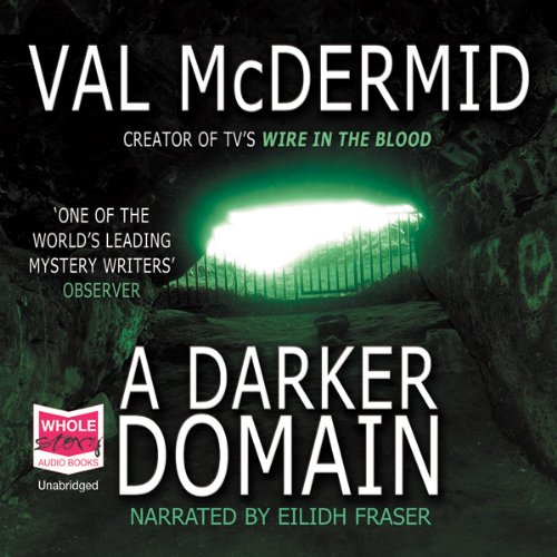 A Darker Domain                   By:                                                                                                                                 Val McDermid                               Narrated by:                                                                                                                                 Eilidh Fraser                      Length: 12 hrs and 54 mins     53 ratings     Overall 4.5