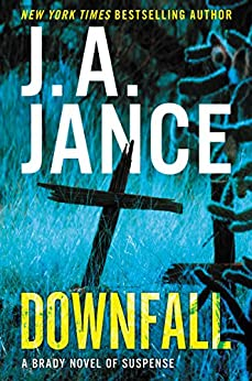 Downfall: A Brady Novel of Suspense (Joanna Brady Mysteries Book 17) pdf epub