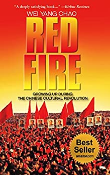 Red Fire: Growing Up During The Chinese Cultural Revolution by [Wei Yang Chao, Jasmin Darznik]
