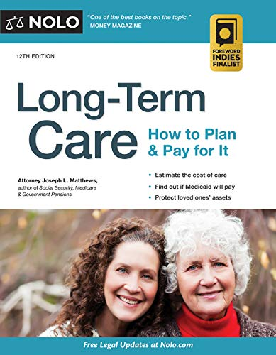 Compare Textbook Prices for Long-Term Care: How to Plan & Pay for It Twelfth Edition ISBN 9781413325539 by Matthews Attorney, Joseph