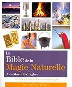 La Bible de la Magie Naturelle d'Ann-Marie Gallagher