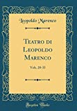Teatro di Leopoldo Marenco: Vols. 28-33 (Classic Reprint)