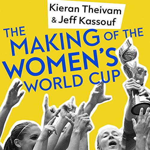 The Making of the Women's World Cup audiobook cover art