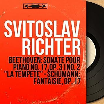 """Beethoven: Sonate pour piano No. 17, Op. 31 No. 2 """"La tempête"""" - Schumann: Fantaisie, Op. 17 (Stereo Version)"""