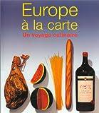 Europe à la Carte - Un Voyage culinaire