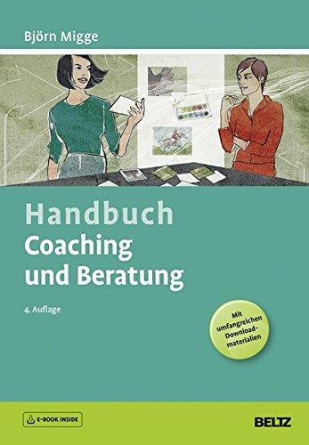 Handbuch Coaching und Beratung: Wirkungsvolle Modelle, kommentierte Falldarstellungen, zahlreiche Übungen. Mit E-Book inside und Online-Material (Beltz Weiterbildung)