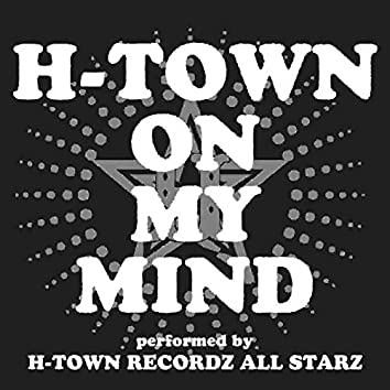 H-TOWN ON MY MIND