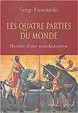 Les Quatre Parties du monde - Histoire d'une mondialisation - La Martinière - 19/03/2004