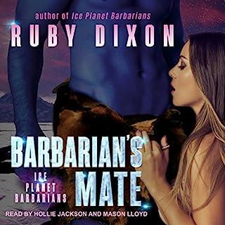 Barbarian's Mate: A SciFi Alien Romance     Ice Planet Barbarians Series, Book 6              Auteur(s):                                                                                                                                 Ruby Dixon                               Narrateur(s):                                                                                                                                 Hollie Jackson,                                                                                        Mason Lloyd                      Durée: 6 h et 34 min     2 évaluations     Au global 4,0