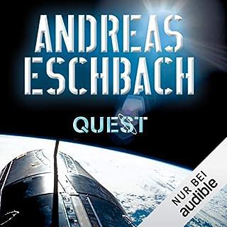 Quest                   Autor:                                                                                                                                 Andreas Eschbach                               Sprecher:                                                                                                                                 Sascha Rotermund                      Spieldauer: 7 Std. und 20 Min.     11 Bewertungen     Gesamt 3,8