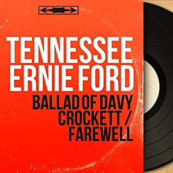 Ballad of Davy Crockett / Farewell (feat. Cliffie Stone and His Orchestra) [Original Motion Picture Soundtrack, Mono Version]