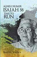 Agnes I. Numer - Isaiah 58 - Time to Run
