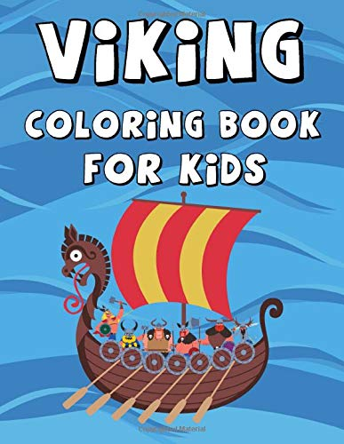 Viking Coloring Book For Kids: Vikings Weapons, Boats, Faces & More !