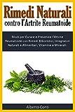 rimedi naturali contro l'artrite reumatoide: modi per curare e prevenire l'artrite reumatoide con rimedi erboristici, integratori naturali e alimentari, vitamine e minerali.