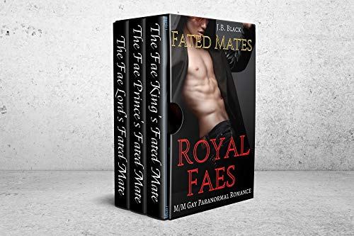 Royal Faes: A Fated Mates Fantasy Romance Bundle (J.B. Black's M/M Fantasy Box Sets) (English Edition)