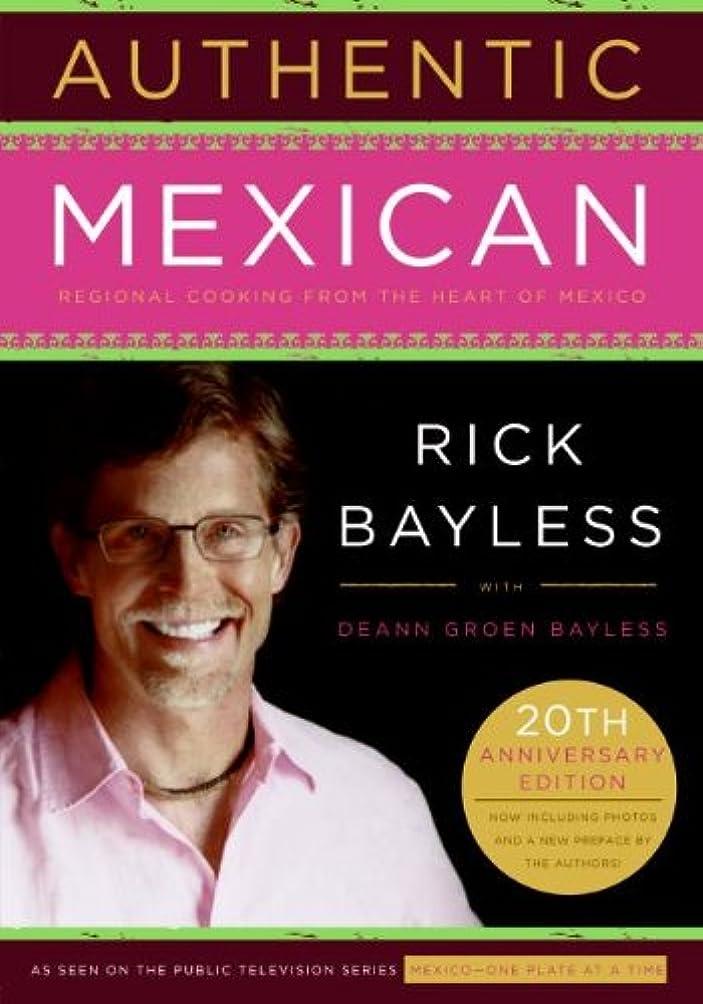 露出度の高い覗く物語Authentic Mexican: Regional Cooking from the Heart of Mexico (English Edition)