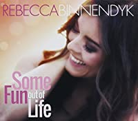 Some Fun Out of Life by Rebecca Binnendyk