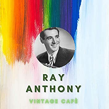 Ray Anthony - Vintage Cafè