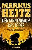 Der Tannenbaum des Todes: Mehr als 24 schwarzhumorige Weihnachtsgeschichten - Markus Heitz
