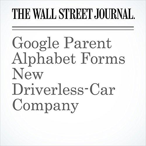 Google Parent Alphabet Forms New Driverless-Car Company cover art