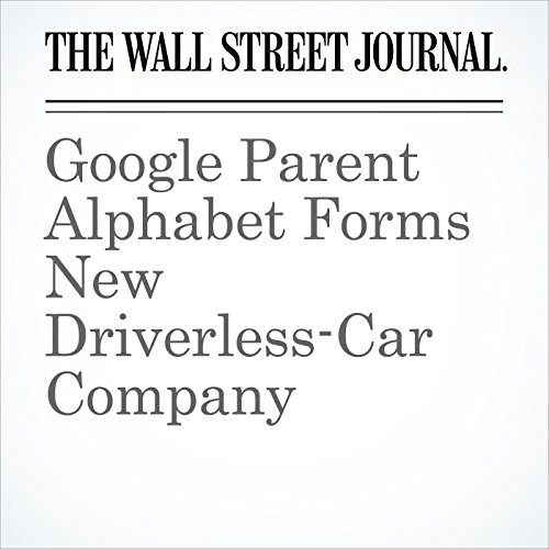 Google Parent Alphabet Forms New Driverless-Car Company audiobook cover art