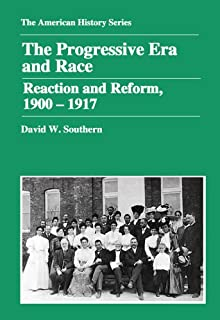 Progressive Era and Race: Reaction and Reform, 1900-1917