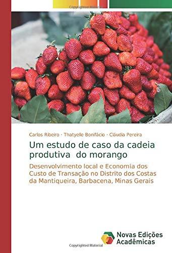 Um estudo de caso da cadeia produtiva do morango: Desenvolvimento local e...