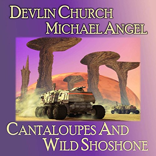 Cantaloupes and Wild Shoshone audiobook cover art