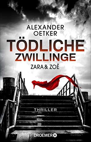 Zara und Zoë - Tödliche Zwillinge: Thriller (Die Profilerin und die Patin 2)