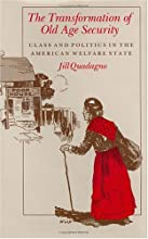 The Transformation of Old Age Security: Class and Politics in the American Welfare State